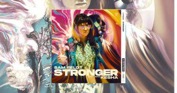 Sam Feldt, Kesha, Stronger