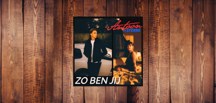 Antoon ft. Sterre – Zo Ben Jij