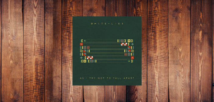 White Lies – As I Try Not To Fall Apart
